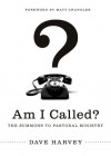 Am I Called?: The Summons to Pastoral Ministry - Dave Harvey, Matt Chandler