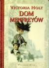 Dom Menfreyów - Victoria Holt