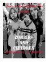 Zombies and Children (Horror on the Installment Plan) - Andrew Rey, Stacy Bolli, Karen Dent, Chris Castle, Jim Musgrave, Efraim Graves