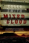 Mixed Blood: A Thriller - Roger Smith