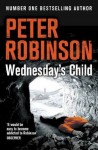Wednesday's Child: DCI Banks (Inspector Banks 6) - Peter Robinson