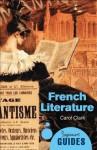 French Literature (Beginner's Guides) - Carol Clark