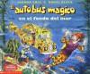 El autobús mágico en el fondo del océano - Joanna Cole, Bruce Degen