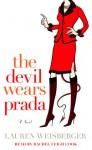 The Devil Wears Prada - Lauren Weisberger, Rachael Leigh Cook