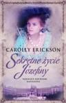 Sekretne Życie Józefiny - Carolly Erickson