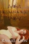 Foxblood: Rise of the Hellion - Raquel Lyon