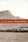 50 Classic Western Books - Zane Grey, Frank V. Webster, Joseph Alexander Altsheler, Charles King, Golgotha Press