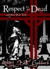 Respect For The Dead - Lindsey Beth Goddard