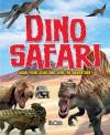 Dino Safari: Go Wild on a Prehistoric Adventure! - Liz Miles