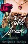 A Noble Assassin - Christie Dickason