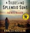 A Thousand Splendid Suns: A Novel - Khaled Hosseini, Atossa Leoni