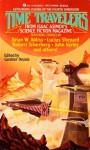 Time Travelers From Isaac Asimov's Science Fiction Magazine - Brian W. Aldiss, Robert Silverberg, Gardner R. Dozois, Lewis Shiner, John Kessel, Ian Watson, John Varley, Kim Antieau, Steven Utley, Andrew Weiner, Tim Sullivan, Lucius Shepard