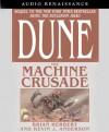 The Machine Crusade - Brian Herbert, Scott Brick, Kevin J. Anderson, Scott Sowers
