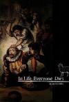 In Life, Everyone Dies - Jay Franklin, Gavin Williams, T J Powell