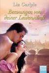 Bezwungen von deiner Leidenschaft: Roman (German Edition) - Liz Carlyle, Susanne Kregeloh