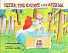 Peter, the Knight with Asthma - Janna Matthies, Anthony Lewis