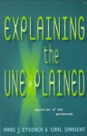 Explaining the Unexplained - Hans Jürgen Eysenck, Carl Sargent