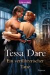 Ein verführerischer Tanz: Roman (German Edition) - Tessa Dare, Beate Darius