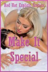 Make It Special: Twenty-Five Explicit Erotica Stories - Sarah Blitz, Connie Hastings, Nycole Folk, Amy Dupont, Angela Ward