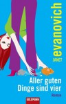 Aller guten Dinge sind vier: Roman (German Edition) - Mechtild Sandberg-Ciletti, Janet Evanovich