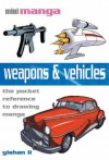 Weapons & Vehicles: The Pocket Guide to Drawing All Types of Weapons and Vehicles - Yishan Li