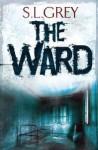 The Ward - S.L. Grey