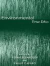 Environmental Virtue Ethics - Philip Cafaro, Ronald Sandler