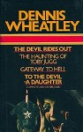 The Devil Rides Out; [And], The Haunting Of Toby Jugg; [And], Gateway To Hell; [And], To The Devil A Daughter - Dennis Wheatley