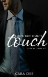 Look But Don't Touch - Cara Dee