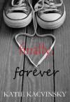 Finally, Forever - Katie Kacvinsky