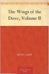 The Wings Of The Dove, Volume II - Henry James