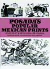 Posada's Popular Mexican Prints - José Guadalupe Posada, Roberto Berdecio, Stanley Appelbaum