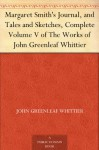 Margaret Smith's Journal, and Tales and Sketches (Dodo Press) - John Greenleaf Whittier