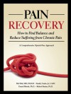 Pain Recovery: How to Find Balance and Reduce Suffering from Chronic Pain - Mel Pohl, Rob Hunter