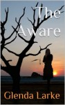 The Aware (The Isles of Glory) - Glenda Larke, Perdita Phillips