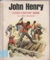 John Henry: Steel Drivin' Man - Adele DeLeeuw, Gordon Laite