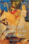 Myths & Legends of the British Isles - Richard Barber