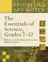 The Essentials of Science, Grades 7-12: Effective Curriculum, Instruction, and Assessment (Priorities in Practice Series) - Rick Allen