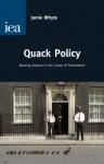 Quack Policy - Jamie Whyte