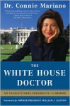 The White House Doctor: Behind the Scenes with the Clinton and Bush Families - Connie Mariano, Bill Clinton