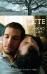 Mute - Raymond Luczak