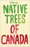The Native Trees of Canada - Leanne Shapton