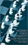 Modern Chess Strategy - Ludek Pachman, Allen S. Russell
