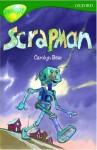 Oxford Reading Tree: Stage 12: TreeTops: Scrapman: Scrapman - Carolyn Bear, John Prater