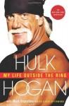 My Life Outside the Ring - Hulk Hogan, Mark Dagostino