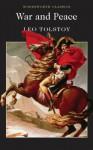 War and Peace (Wordsworth Classics) - Leo Tolstoy, Louise Maude, Aylmer Maude