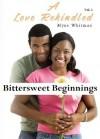 Bittersweet Beginnings (A Love Rekindled) - Myne Whitman