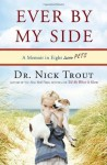 Ever By My Side: A Memoir in Eight [Acts] Pets - Nick Trout