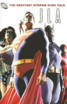 JLA: The Greatest Stories Ever Told - Gardner F. Fox, Dennis O'Neil, Martin Pasko, Gerry Conway, Keith Giffen, J.M. DeMatteis, Grant Morrison, Mark Millar, Joe Kelly, Mike Sekowsky, Dick Dillin, George Pérez, Kevin Maguire, Howard Porter, Doug Mahnke