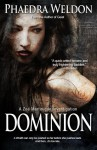Dominion - Phaedra Weldon